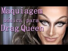 Tutorial - Maquiagem básica para Drag Queen