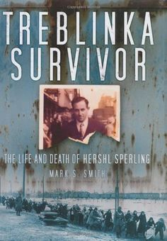 """Read """"Treblinka Survivor The Life and Death of Hershl Sperling"""" by Mark S Smith available from Rakuten Kobo. More than people entered Treblinka, and fewer than seventy came out. Hershl Sperling was one of them. Good Books, Books To Read, Letting Go Of Him, Book Nerd, Nonfiction Books, The Life, Book Recommendations, Books"""