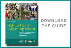 Nature Play & Learning Spaces Guide, from the National Wildlife Federation