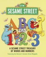 How else do you learn ABCs and 123s???  ABC and 123 : a Sesame Street treasury of words and numbers featuring Jim Henson's Sesame Street Muppets.