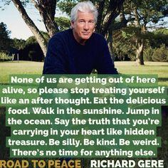 road to peace richard gere | Richard Gere tells us to live a full life, there's a powerful reason ...
