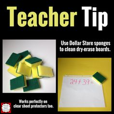 Cut sponges in half to make cheap board erasers (and use clear sheet protectors to make cheap dry erase boards).
