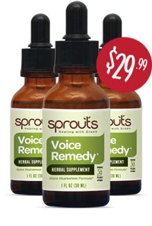 Sprouts Voice Remedy is a natural supplement designed to reduce hoarseness, to get rid of phlegm, and to enable your voice to be smooth and clear. Although Sprouts Voice Remedy was originally designed to help the professional voice, it has proven to be an effective solution for anyone looking to improve their vocal quality. Sprouts Voice Remedy is used by a variety of professionals whose field they work in requires them to have a clear and smooth voice. Click the image to learn more!