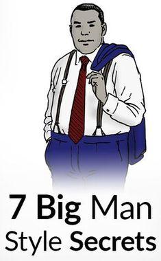 7 Large Man Style Secrets | Dressing Sharp For Heavy Men | Wardrobe Tips For Big & Tall Men