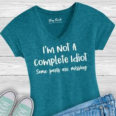 I'm Not a Complete Idiot Some Parts Are Missing Tee Shirt    #funnytshirts #graphictees #lovethisshirt #boutiquetees #boutiquestyle