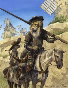 'Don Quixote' art by Chris Dunn/ Don Quixote is a middle-aged gentleman from the region of La Mancha in central Spain. Obsessed with the chivalrous ideals touted in books he has read, he decides to take up his lance and sword to defend the helpless and destroy the wicked. (one of my favorite stories)