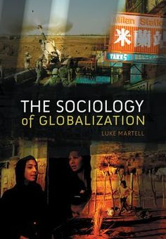 The Sociology of Globalization by Luke Martell - Polity Press - ISBN 10 0745636748 - ISBN 13 0745636748 - This accessible and wide-ranging… Used Books, Books To Read, Ulrich Beck, Sociology Books, Ann Oakley, University Of Kent, Book Catalogue, Every Day Book, Book Summaries