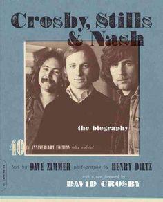 Crosby Stills & Nash: The Biography