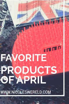 My favorite beautyproducts of the month April