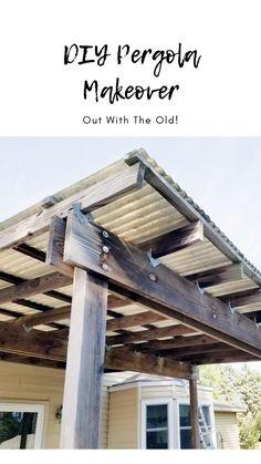 Diy Pergola, Old Things, Diy On A Budget, Metal Roof, Home Improvement Projects, Diy Kitchen, Porch, Easy Diy, Deck