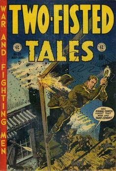 Picked up a reprint collection for cheap with this in it - Wally Wood! Two-Fisted Tales - Wally Wood art & cover, Joe Kubert art Best Comic Books, Comic Books Art, Comic Art, Jack Davis, Ec Comics, Joe Kubert, Western Comics, Pop Culture Art, Pulp Magazine