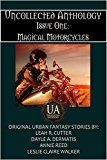 Magical Motorcycles (Uncollected Anthology Book 1)