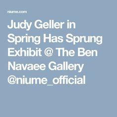 Judy Geller in Spring Has Sprung Exhibit @ The Ben Navaee Gallery @niume_official