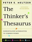 The Thinker's Thesaurus: Sophisticated Alternatives to Common Words by Peter E. Meltzer