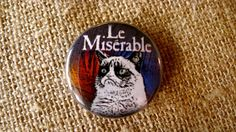 "1"" Pinback Button - Le Miserable - Grumpy Cat - MEME - funny badge pin film movie musical. $1.49, via Etsy."