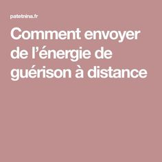 Comment envoyer de l'énergie de guérison à distance Distance, Meditation Music, Positive Attitude, Self Help, Good To Know, Karma, Chakra, Zen, Massage