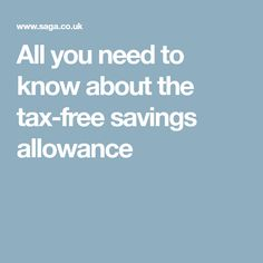 All you need to know about the tax-free savings allowance