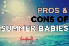 PROS-AND-CONS-OF-SUMMER-BABIES Baby Calendar, Summer Baby, Real Talk, Babies, Babys, Newborn Babies, Baby Baby, Infants, Boy Babies