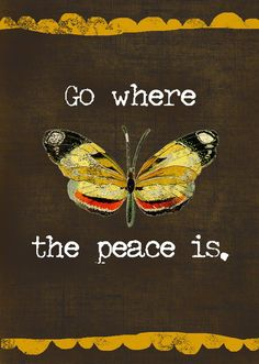 Go Where the Peace is... #Butterfly