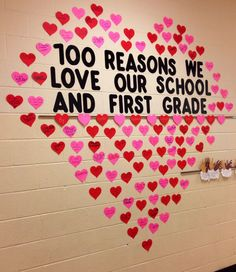 100 REASONS WE LOVE OUR SCHOOL AND FIRST GRADE (Classroom bulletin-board, , Valentine's Day, 100th Day of School). We can change to 100 reasons we love our library!