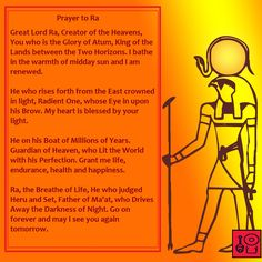Prayer to Ra Check out my Facebook Page [Neferkara] for more Prayer Art and access to my videos on Ancient Egyptian history and religion, as well as my Kemetic beliefs
