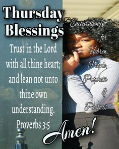 Thursday Greetings, Happy Thursday, Prayer Changes Things, Encouraging Thoughts, Weekday Quotes, Proverbs 16, Biblical Verses, Cheer Up, Good Morning Quotes