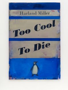 Too Cool To Die - Harland Miller - 2014 - 61898