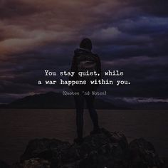 You stay quiet while a war happens within you. via (http://ift.tt/2pk4tR1)