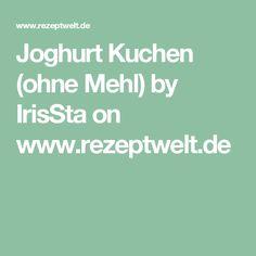 Joghurt Kuchen (ohne Mehl) by IrisSta on www.rezeptwelt.de