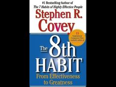 STEPHEN COVEY - FULL VIDEO 8 HABBITH FROM EFFECTIVENESS TO GREATNESS - YouTube