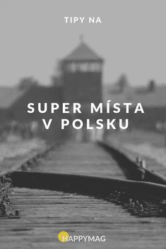 Proč navštívit Polsko: 13 míst, která stojí za to Mists, Travelling, Camping, Campsite, Campers, Tent Camping, Rv Camping