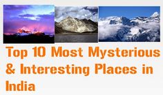 Top 10 Most Mysterious & Interesting Places in India