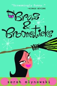 Bras & Broomsticks by Sarah Mlynowski. What if all your wishes could come true? Blink your eyes, drink a fizzing potion, and poof! Life is perfect. That would suit 14-year-old Rachel just fine, so she could dance without looking like she's being electrocuted, win back her best friend, stop her dad's wedding, and find a date for Spring Fling. But Rachel has no such powers.  It's her younger sister Miri who recently became a witch. And as Rachel would tell you, spellbooks are wasted on the…