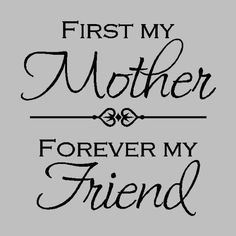 Mother=Best Friend Forever