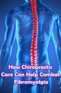 How Chiropractic Care Can Help Combat Fibromyalgia