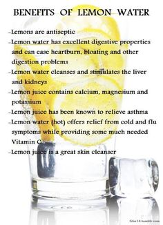 Benefits Of Lemon - Drink it all the time. Just started adding cucumber and saw a post with mint! nums!