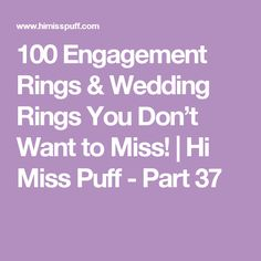 100 Engagement Rings & Wedding Rings You Don't Want to Miss!   Hi Miss Puff - Part 37