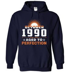 Gift Shirt For You: October 1990, Aged To Perfection T-Shirts, Hoodies. BUY IT NOW ==► Funny Tee Shirts