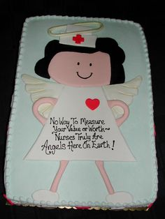 "A too cute cake for ""Nurses Appreciation Week"""