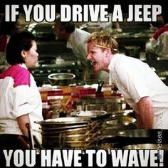You're not a real jeep person if you don't know about the wave