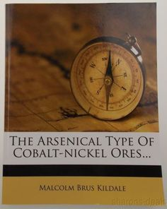 The Arsenical Type Of Cobalt Nickel Ores Malcolm Brus Kildale 2012 Nabu PB NEW
