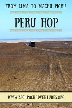 Peru - My experiences travelling from Lima to Machu PIchu using Peru Hop, a hop on hop off bus company offering transport to Arequipa, Puno and Cusco
