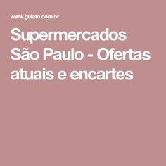 Supermercados São Paulo - Ofertas atuais e encartes