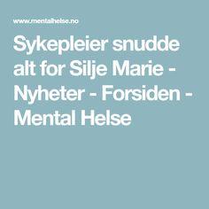 Sykepleier snudde alt for Silje Marie - Nyheter - Forsiden - Mental Helse