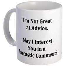 Sarcastic Comment Mug for