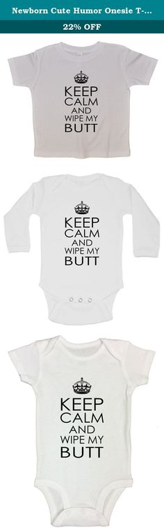 "Newborn Cute Humor Onesie T-shirt ""Keep Calm and Wipe My Butt"" Funny Threadz Kids Toddler 2, White. ""Keep Calm and Wipe My Butt"" Offered in a Onesie and also Toddler T-Shirts. Sizes 12 Months, 18 Months, 24 Months, T-2, T3, T4, T5-6. Made on HIGH quality Carters, Gerber, Rabbit Skins or Next Level white onesie/Tshirt. Designed and Sold Exclusively by Funny Threadz® Hems are nicely stitched to keep quality and great snap closure in perfect placement for changing diapers (Onesie). Made of..."