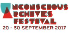 Introducing: UNCONSCIOUS ARCHIVES FESTIVAL: London's Unconscious Archives announce first full festival outing across 3 events and an…