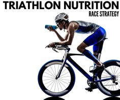 What, How Much, and When Should You Nutrition During a Triathlon?