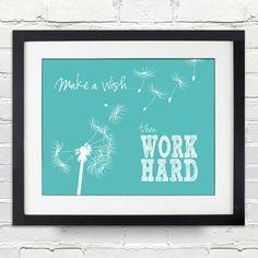 Make a wish...then WORK HARD - Custom Dandelion Silhouette Poster - 8x10 on Etsy, $15.00