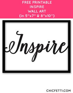 Free Printable Inspire Art from @chicfetti - easy wall art diy